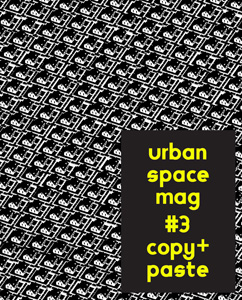 urbanspacemag#3 copy+paste, 110 Seiten, 9,90 Euro