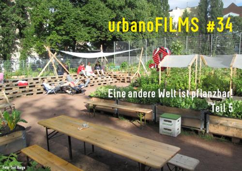 urbanoFILMS 34 eine andere welt ist pflanzbar_klein