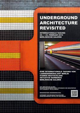 Poster zur Tagung Underground Architecture Revisitied von Comos und Berlinische Galerie