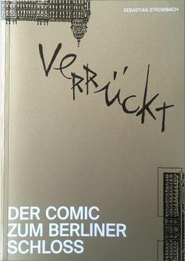 Cover Verrueckt Der Comic zum Berliner Schloss