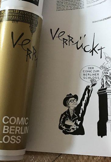 Andruck des Comic Verrückt zum Berliner Schloss von Sebastian Strombach