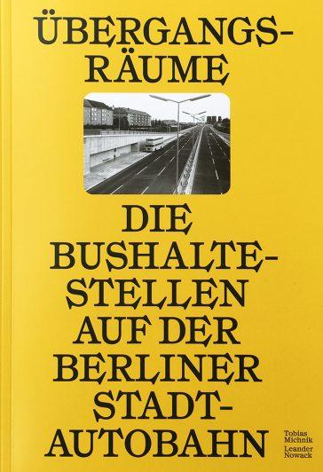 Cover Übergangsräume. Bushaltestellen auf der Berliner Stadtautobahn